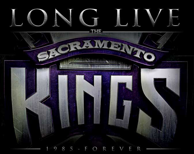 Long Live The Sacramento Kings - 1985 to Forever