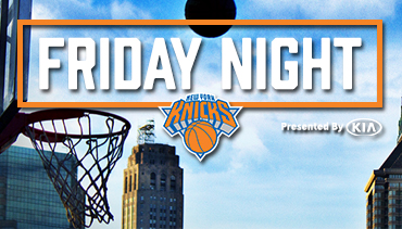 Friday Night Knicks