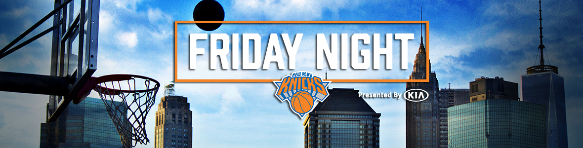 Kia Friday Night Knicks