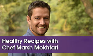 Healthy Recipes with Chef Marsh