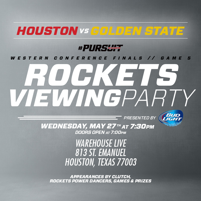 Houston Rockets Viewing Party on May 27th at Warehouse Live