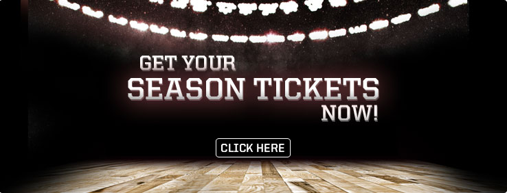 Get Your Season Tickets Now!