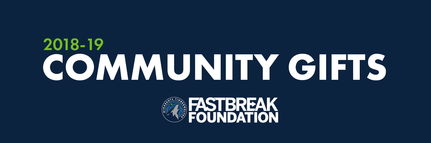 2018-19 Community Gifts presented by the Minnesota Timberwolves FastBreak Foundation