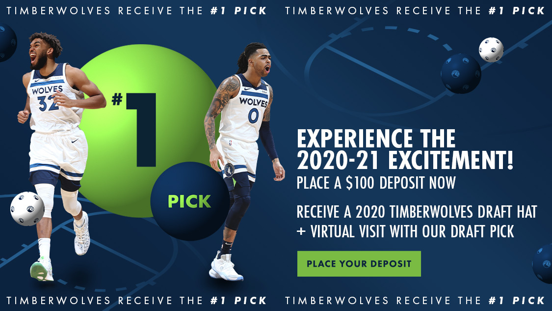 timberwolves receive the number 1 pick. experience the 2020-21 excitement! place a $100 deposit now. receive a 2020 timberwolves draft hat and virtual visit with our draft pick.