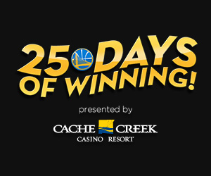 25 Days of Winning, presented by Cache Creek Casino Resort