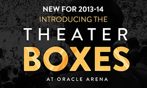 Introducing the Theater Boxes at Oracle Arena