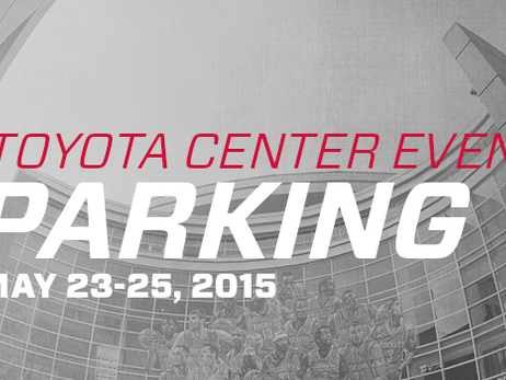 Toyota Center Event Parking May 23-25, 2015