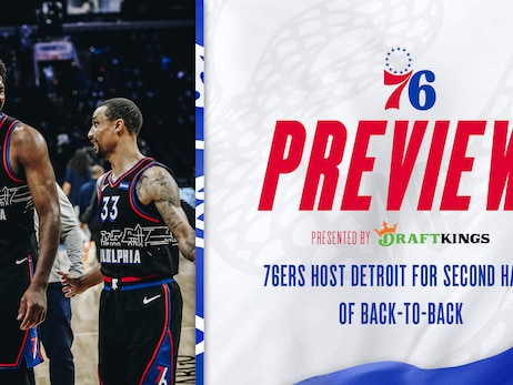 76ers Host Detroit for Second Half of Back-to-Back