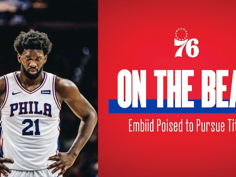 On the Beat | Embiid Poised to Pursue Title