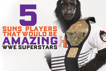 5 Suns Players That Would Be Amazing WWE Superstars