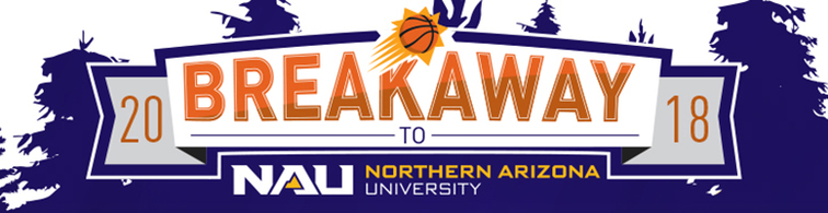 Phoenix Suns And Northern Arizona University Are Now Accepting Lications For The Breakaway To Nau Program