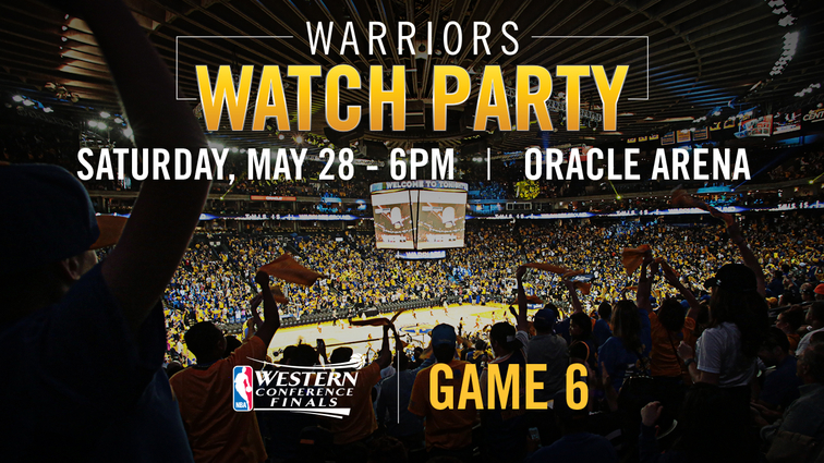 Warriors to Host Official Watch Party at Oracle Arena for Game 6 of the Western Conference Finals
