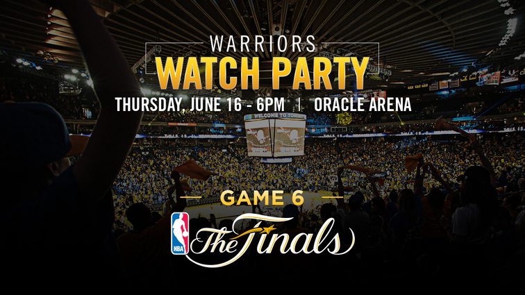 Warriors to Host Official Watch Party at Oracle Arena for Game 6 of the 2016 NBA Finals