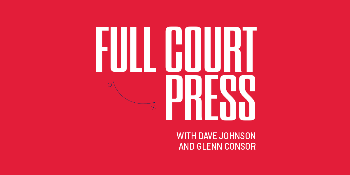 Full Court Press with Dave Johnson and Glenn Consor